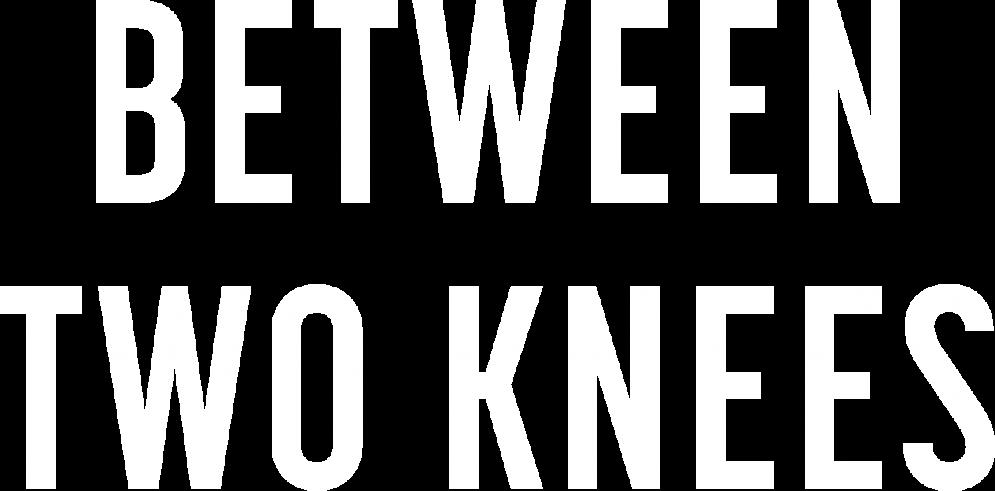 Between Two Knees